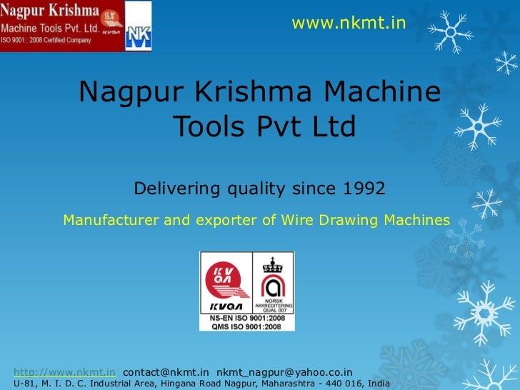 Nagpur Krishma Machine Tools Pvt Ltd - Wire Drawing Machine Manufacturers