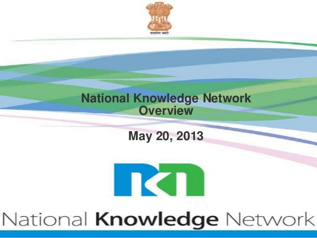 National Knowledge NetworkOverviewMay 20, 2013