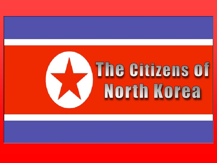 The Citizens of<br />North Korea<br />