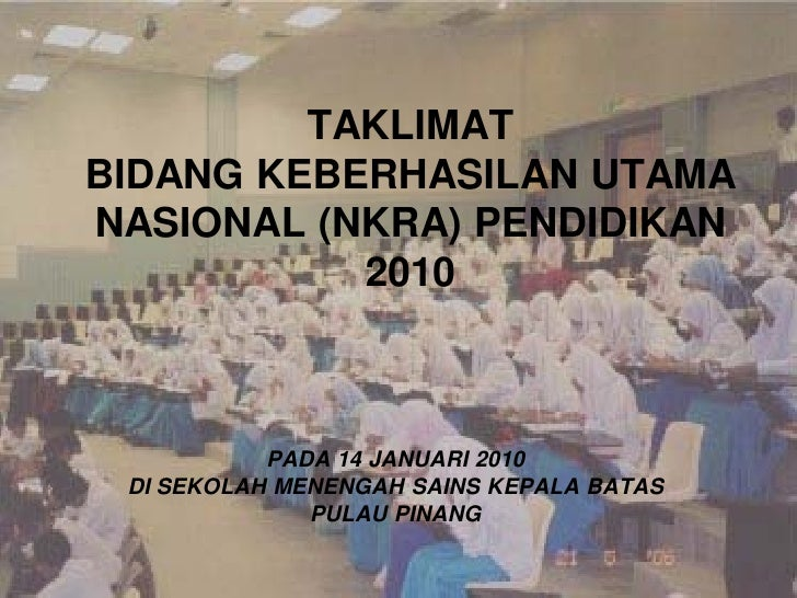 TAKLIMATBIDANG KEBERHASILAN UTAMANASIONAL (NKRA) PENDIDIKAN           2010           PADA 14 JANUARI 2010 DI SEKOLAH MENEN...