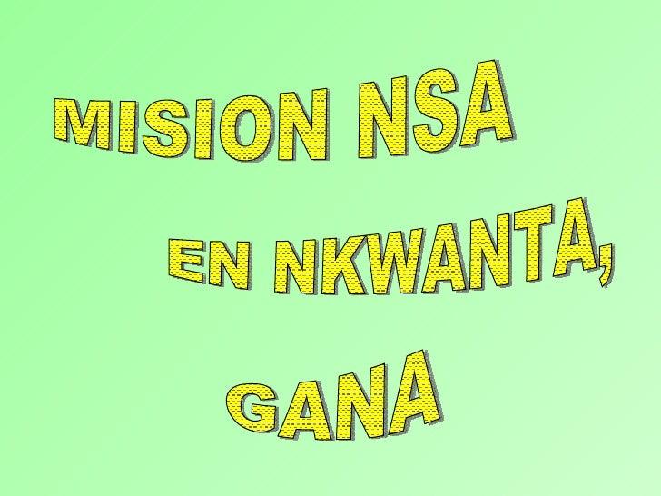 Nkwanta, misión nsa