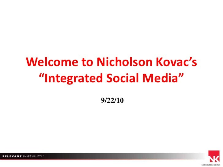 """Welcome to Nicholson Kovac's """"Integrated Social Media"""" <br />9/22/10<br />"""