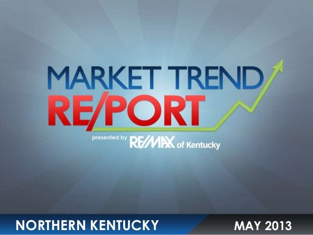 Northern Kentucky May 2013 Market Trend Report