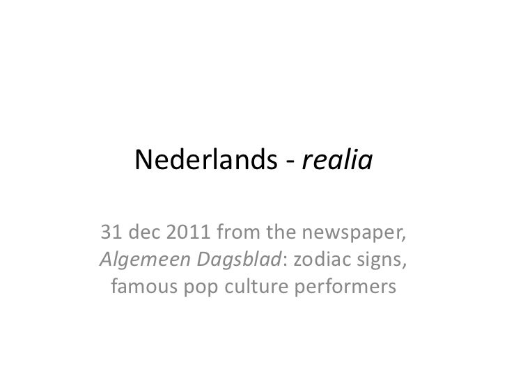 Nederlands - realia31 dec 2011 from the newspaper,Algemeen Dagsblad: zodiac signs, famous pop culture performers