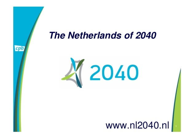 1 www.nl2040.nl The Netherlands of 2040