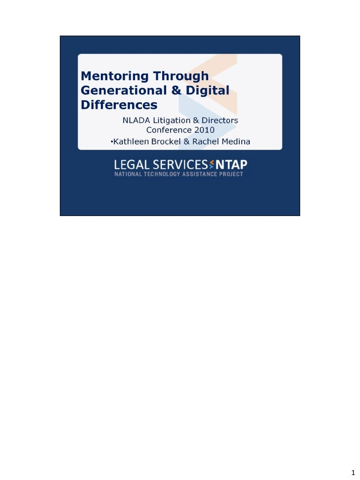 Mentoring Through Generational & Digital Differences (NLADA, July 2010)
