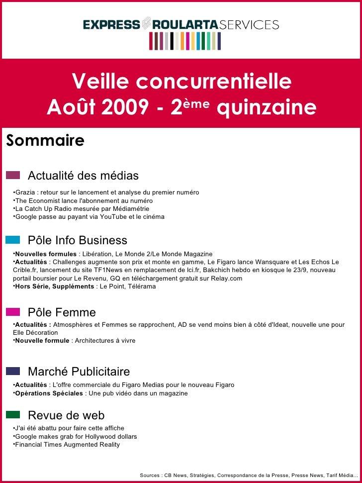 Veille concurrentielle Août 2009 - 2 ème  quinzaine Sommaire Sources : CB News, Stratégies, Correspondance de la Presse, P...