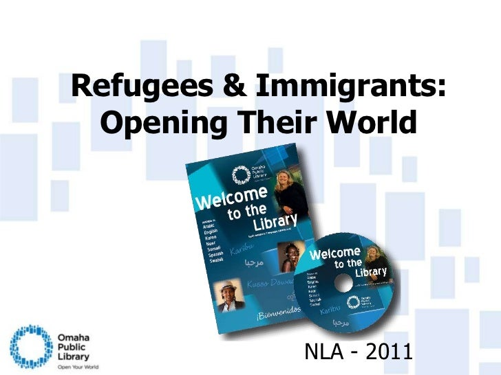 Refugees & Immigrants: Opening Their World<br />NLA - 2011<br />