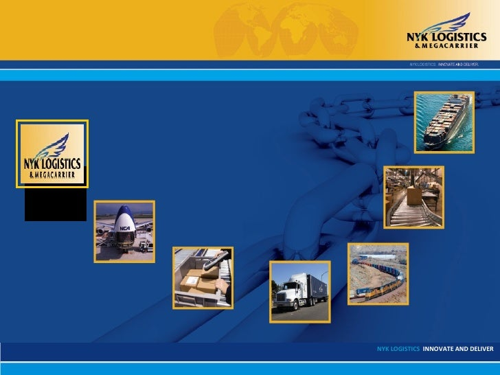 NYK LOGISTICS INNOVATE AND DELIVER