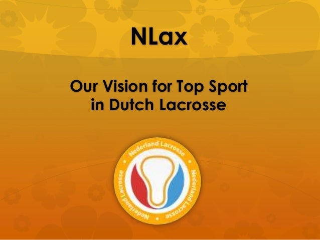 NLaxOur Vision for Top Sport  in Dutch Lacrosse