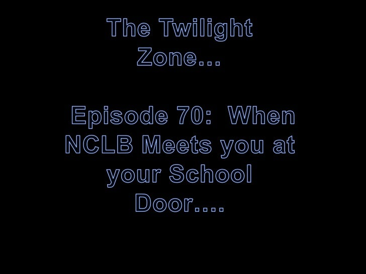 Twilight Zone NCLB Case Study