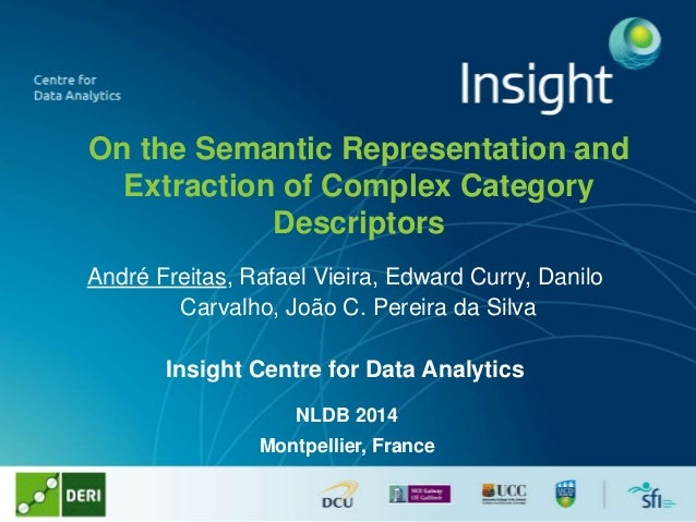 On the Semantic Representation and Extraction of Complex Category Descriptors André Freitas, Rafael Vieira, Edward Curry, ...