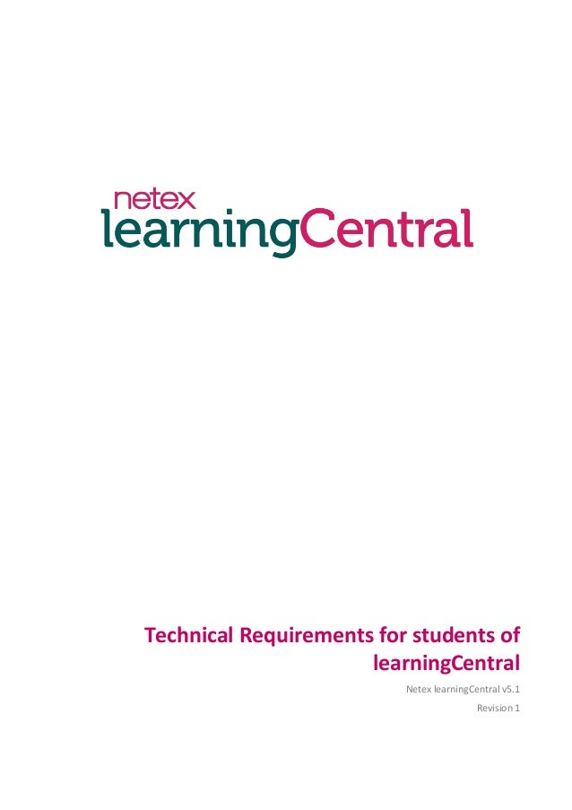 Technical Requirements for students of learningCentral Netex learningCentral v5.1 Revision 1
