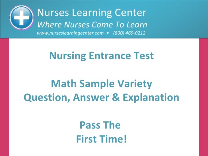 Nurses Learning Center Where Nurses Come To Learn www.nurseslearningcenter.com     (800) 469-0212 Nursing Entrance Test M...