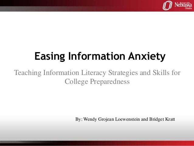 Easing Information AnxietyTeaching Information Literacy Strategies and Skills for               College Preparedness      ...