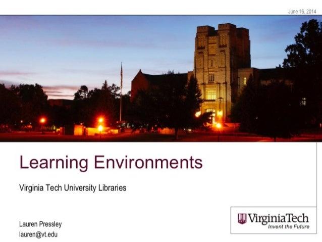 Learning Environments at Virginia Tech University Libraries
