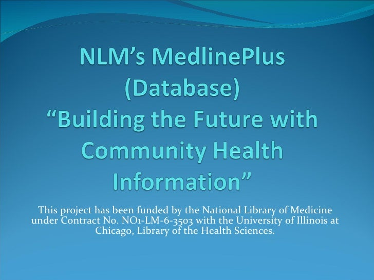 This project has been funded by the National Library of Medicine under Contract No. NO1-LM-6-3503 with the University of I...