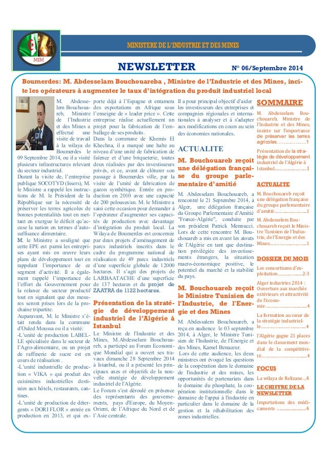NEWSLETTER N° 06/Septembre 2014 M. Abdesse- lem Bouchoua- reb, Ministre de l'Industrie et des Mines a effectué une visite ...