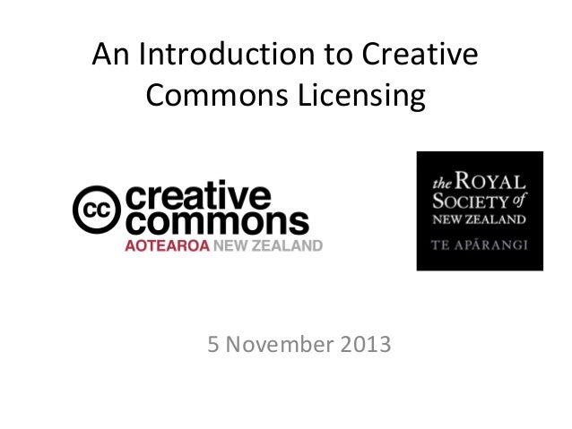 An Introduction to Creative Commons Licensing  5 November 2013