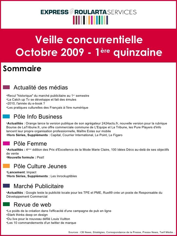 Veille concurrentielle Octobre 2009 - 1 ère  quinzaine Sommaire Sources : CB News, Stratégies, Correspondance de la Presse...