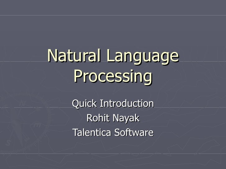 Natural Language Processing Quick Introduction Rohit Nayak Talentica Software
