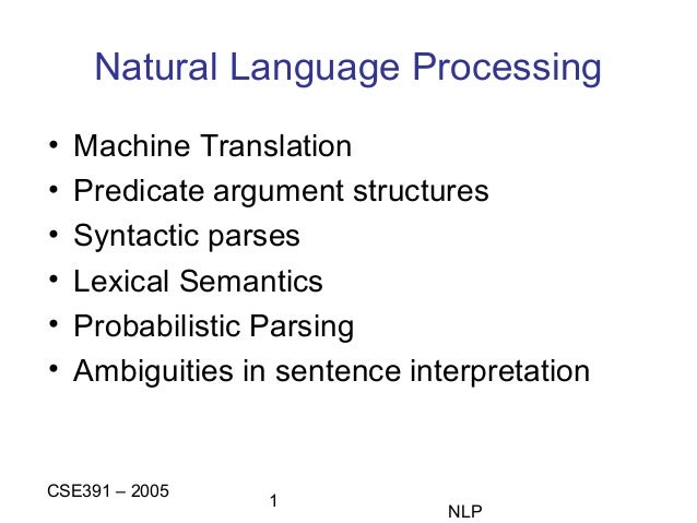 Natural Language Processing • • • • • •  Machine Translation Predicate argument structures Syntactic parses Lexical Semant...