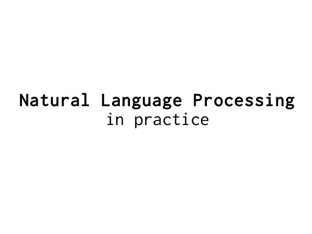 Natural Language Processing in Practice