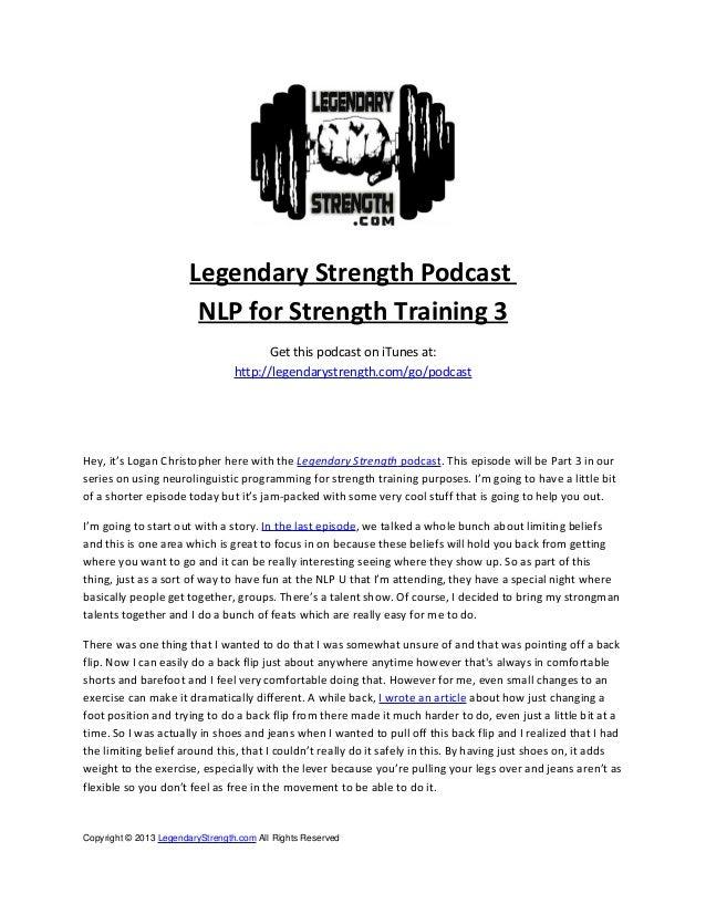 Legendary Strength Podcast NLP for Strength Training 3 Get this podcast on iTunes at: http://legendarystrength.com/go/podc...