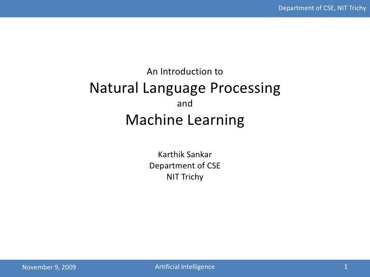 Department of CSE, NIT Trichy                                An Introduction to                    Natural Language Proces...