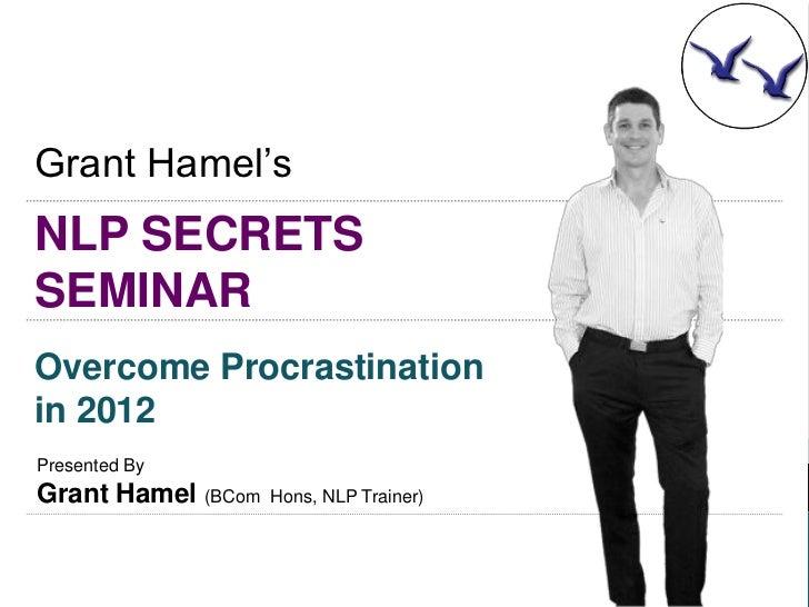 NLP Secrets Seminar 2012 - Overcome Procrastination - 24012012