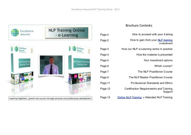 Excellence Assured NLP Training Online - 2012                                                   Brochure Contents         ...