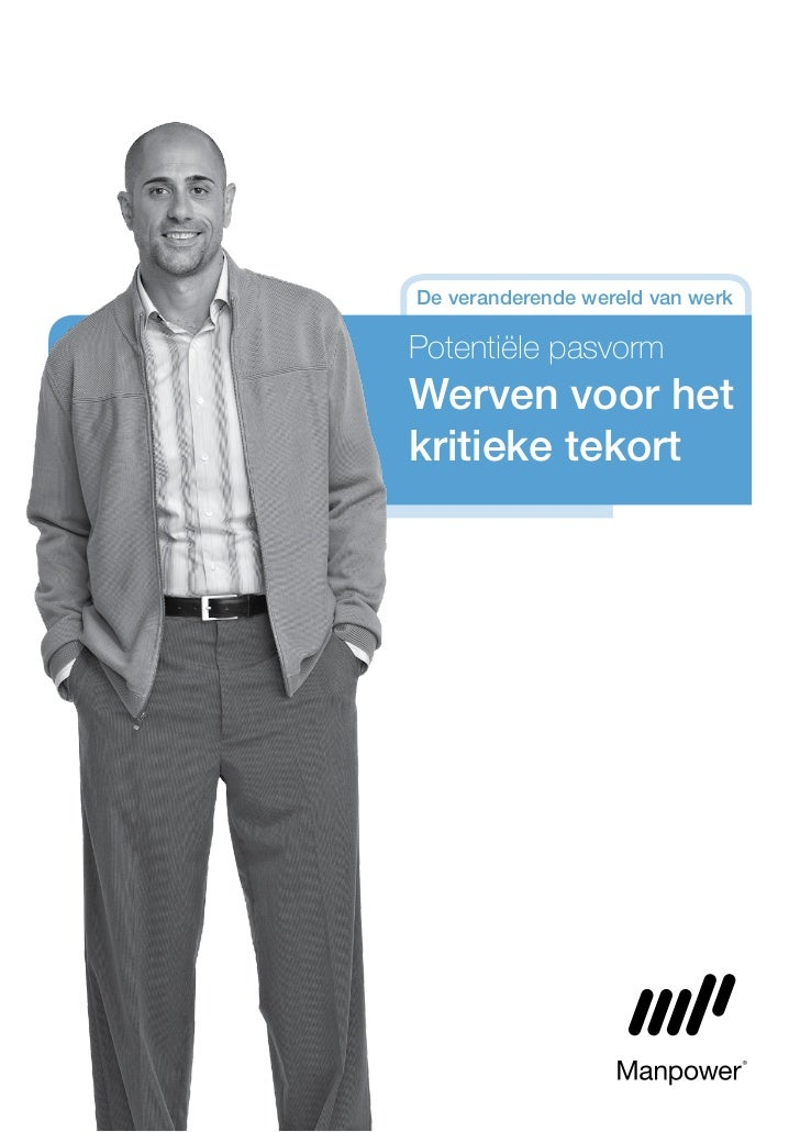 Werven voor het kritieke tekort - Manpower onderzoek, 2010