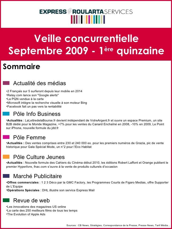 Veille concurrentielle Septembre 2009 - 1 ère  quinzaine Sommaire Sources : CB News, Stratégies, Correspondance de la Pres...
