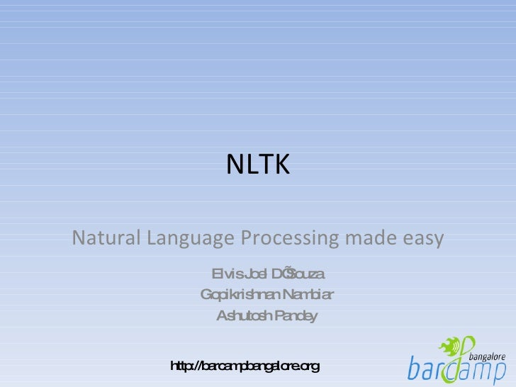 NLTK Natural Language Processing made easy Elvis Joel D'Souza Gopikrishnan Nambiar Ashutosh Pandey