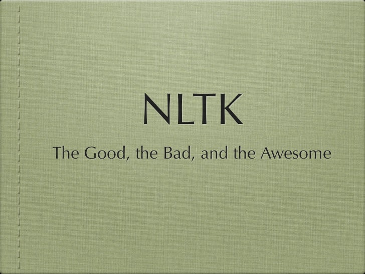 NLTK: the Good, the Bad, and the Awesome