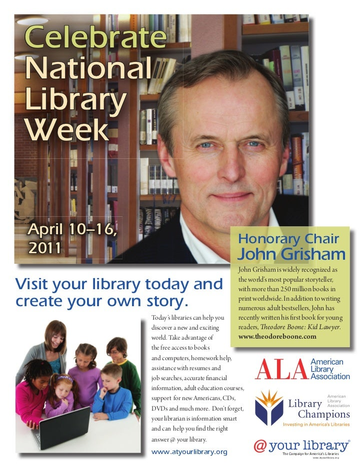 Celebrate National Library Week April 10–16,                                                    Honorary Chair 2011       ...