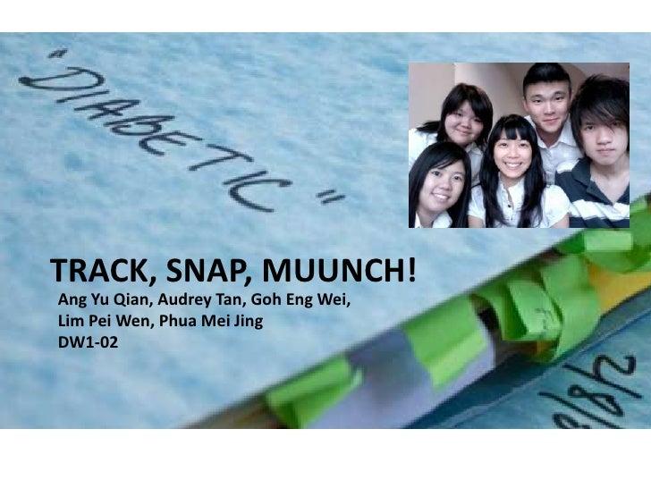 Track Snap Munnch!