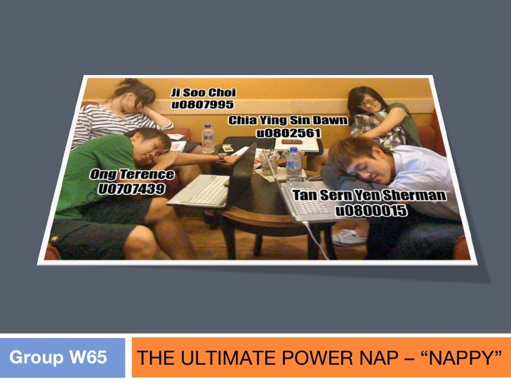 "THE ULTIMATE POWER NAP – ""NAPPY"" Group W65"