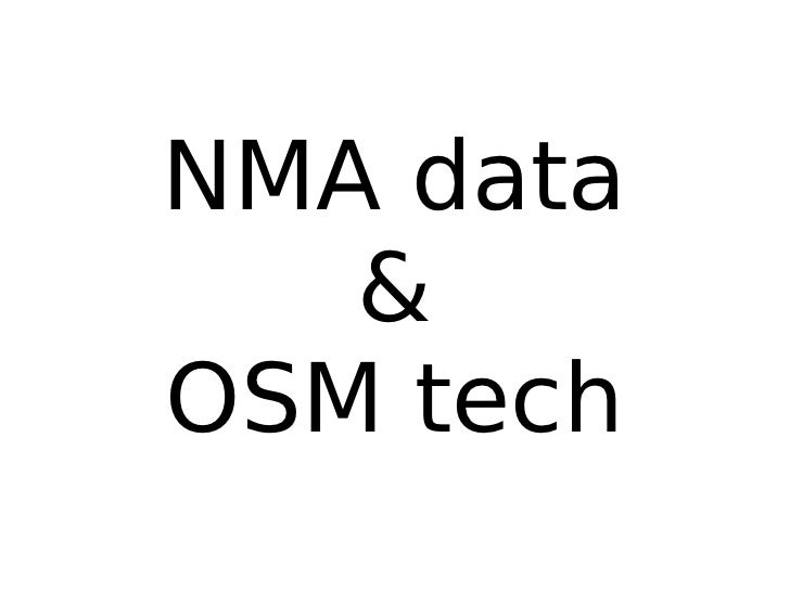 NMA data    & OSM tech