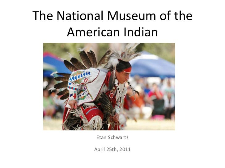 The National Museum of the American Indian<br />EtanSchwartz<br />April 25th, 2011<br />