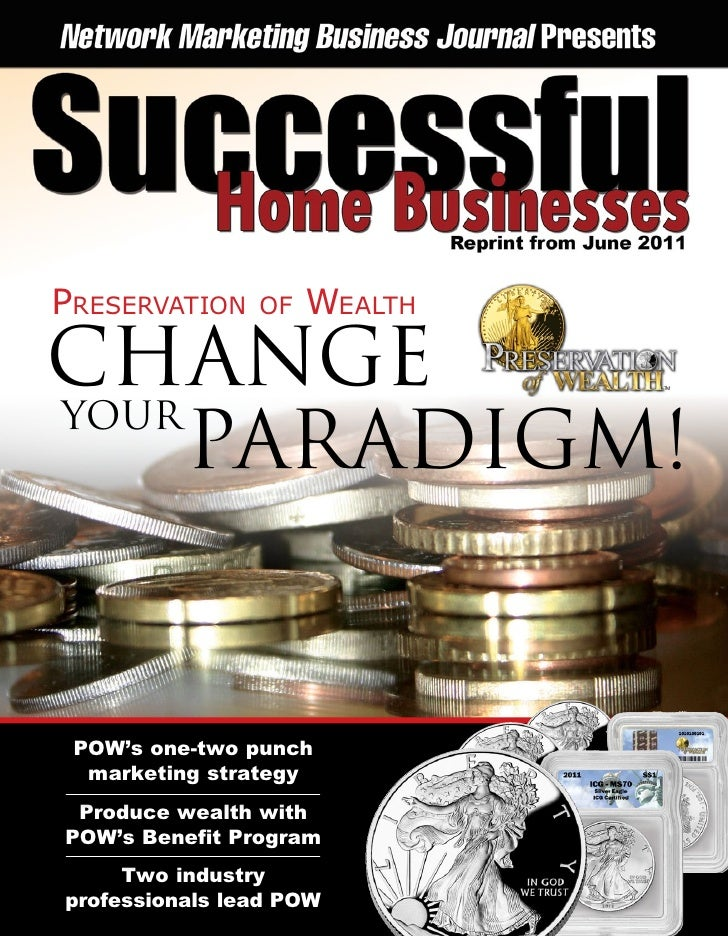 Preservation    of   WealthCHANGEYOUR     PARADIGM! POW's one-two punch  marketing strategy Produce wealth withPOW's Benef...