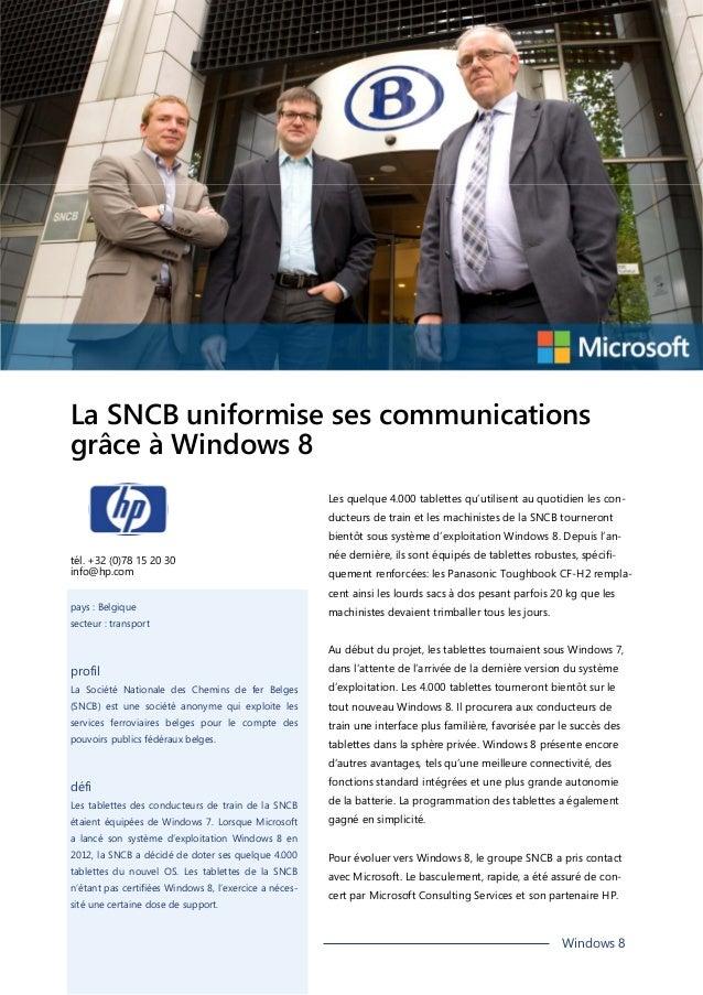 La SNCB uniformise ses communications grâce à Windows 8 Les quelque 4.000 tablettes qu'utilisent au quotidien les conducte...