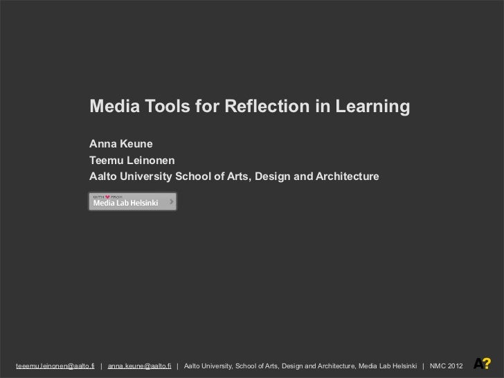 Media Tools for Reflection in Learning                      Anna Keune                      Teemu Leinonen                ...