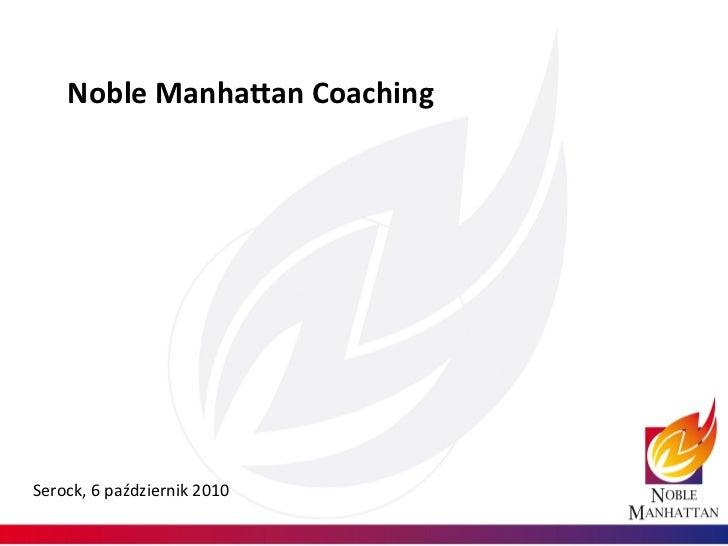Noble Manha+an Coaching Serock, 6 październik 2010