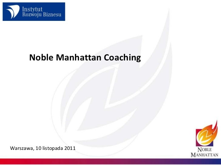 Noble Manhattan Coaching Warszawa, 10 listopada 2011