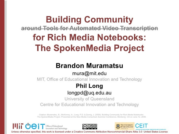 Brandon Muramatsu [email_address] MIT, Office of Educational Innovation and Technology Phil Long [email_address] Universit...