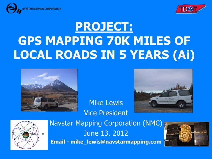 PROJECT: GPS MAPPING 70K MILES OFLOCAL ROADS IN 5 YEARS (Ai)                 Mike Lewis               Vice President     N...