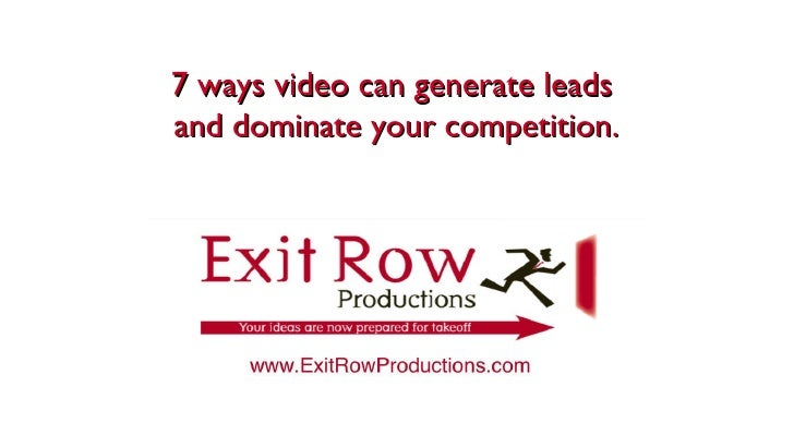 7 ways videos can generate leads and dominate your competition.