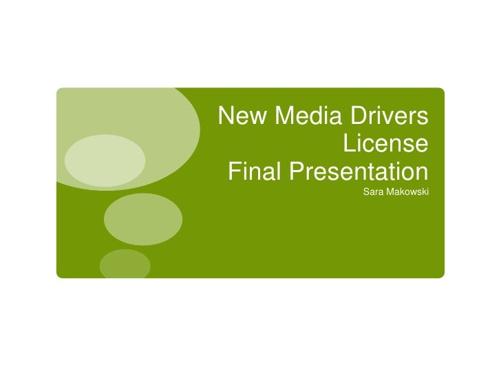 New Media Drivers License Final Presentation