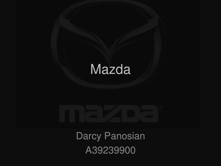 Mazda<br />Darcy Panosian<br />A39239900<br />
